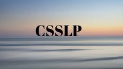 CSSLP Certified secure software lifecycle professional Exam