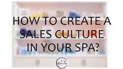 Spa Retail - how to create a sales culture in your Spa?