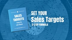 3 Steps to Setting Your Sales Targets Correctly