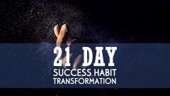 21 Day Success Habit Transformation