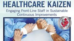 Healthcare Kaizen: Continuous Improvement for Everyone