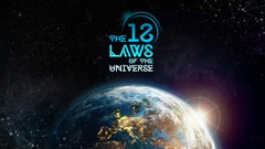 How learning The 12 Universal Laws will change your life