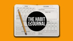 The Habit Journal™ : How To Achieve Any Goal