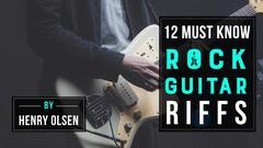 Guitar: Learn 12 Must Know Beginner Rock Guitar Riffs