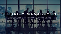 Security Management: Excellence in Private Protection