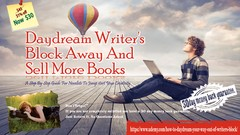 Daydream Writer's Block Away And Sell More Books