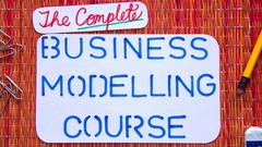 The Complete Business Modelling Course|35 Examples|