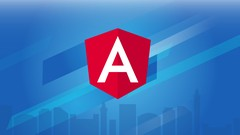 Master Angular 7 (formerly Angular 2): The Complete Course