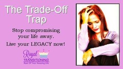 The Trade-Off Trap: Stop Compromising Your Life Away