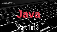 OCA Java SE 7 Programmer (OCAJP) Exam 1ZO-803 Part 1 of 3