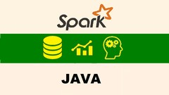 Apache Spark 2.0 + Java : DO Big Data Analytics & ML