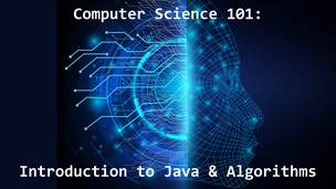 Computer Science 101: Intro to Java & Algorithms