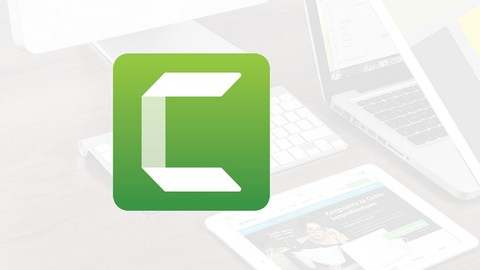 Camtasia Mastery for Camtasia 2019, 2018, and v9