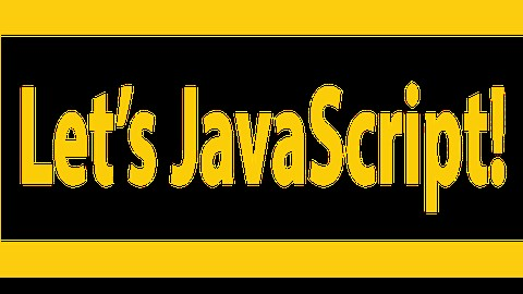 Let's JavaScript!  Newbie Friendly