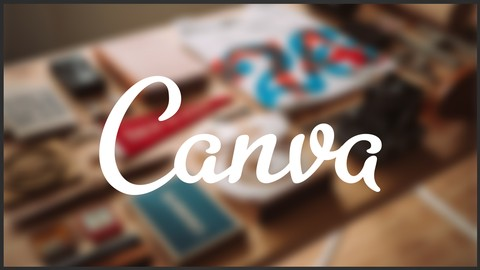 [Udemy Coupon] Canva Complete Course For Graphic Design | 20+ Projects
