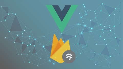 Vue.js: Full Stack App With Firebase, Vuex & Router [2020]