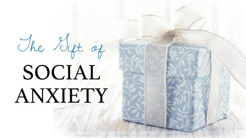 [Udemy Coupon] The Gift of Social Anxiety