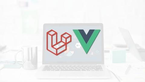 Laravel and Vue.js - Fullstack Web Development (2019)