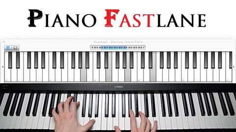 Piano Fastlane -  From ZERO to HERO with Piano & Keyboard