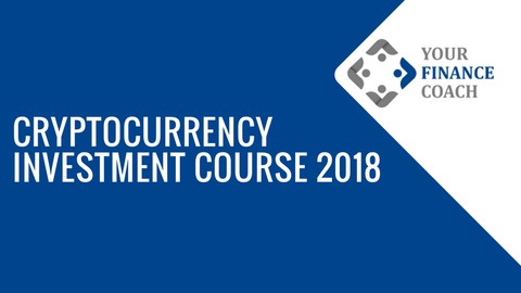 [100% Off Udemy Coupon] Cryptocurrency Investment Course 2018