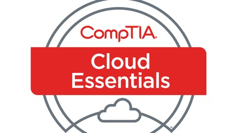 [Udemy Coupon] CompTIA Cloud Essentials Cert Exam Prep CL0-002