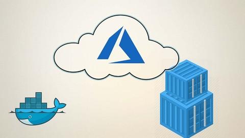 [Udemy Coupon] Container on Microsoft AZURE: Docker, Kubernetes
