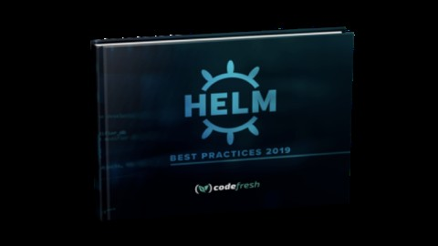[Udemy Coupon] Helm Best Practices 2019