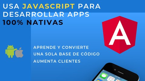 NativeScript + Angular: Construye Apps Nativas iOS, Android