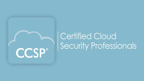 [Udemy Coupon] Certified Cloud Security Professional (CCSP) Practice Exams
