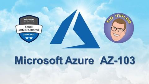 Microsoft Azure - AZ-103 Azure Administrator Associate