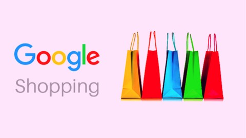 [Udemy Coupon] In-depth Google Shopping Ads Training for E-commerce Stores