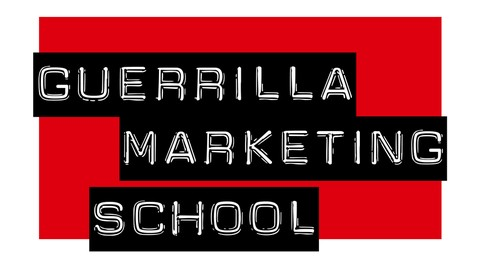 Guerrilla Marketing School