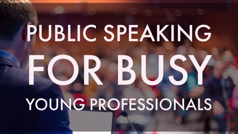 Public Speaking Crash Course For Busy Professionals