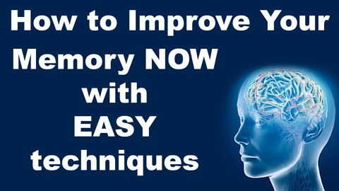 How to Improve Your Memory now with EASY techniques