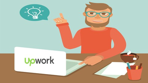 [Udemy Coupon] Mastering Upwork 2018: How to Successfully Work from Home