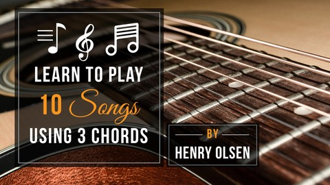 [Udemy Coupon] Guitar: Learn To Play 10 Guitar Songs Using Just 3 Chords