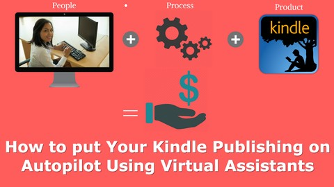 [100% Off Udemy Coupon] Amazon Kindle ebook Publishing – Using a Virtual Assistant