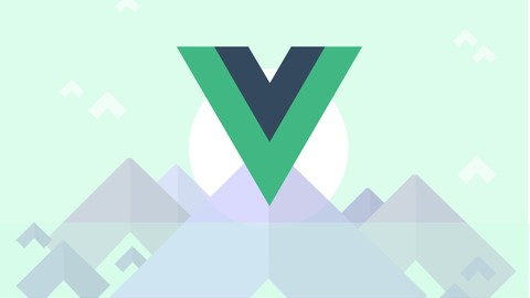 Vue - The Complete Guide (w/ Router, Vuex, Composition API)