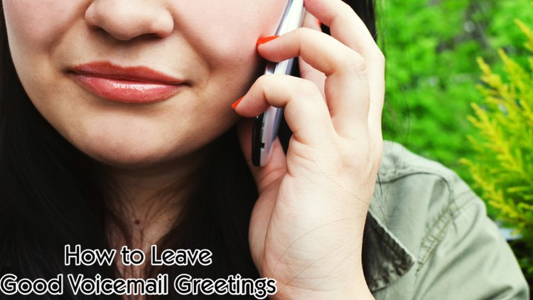 How to Create Good Voicemail Greetings