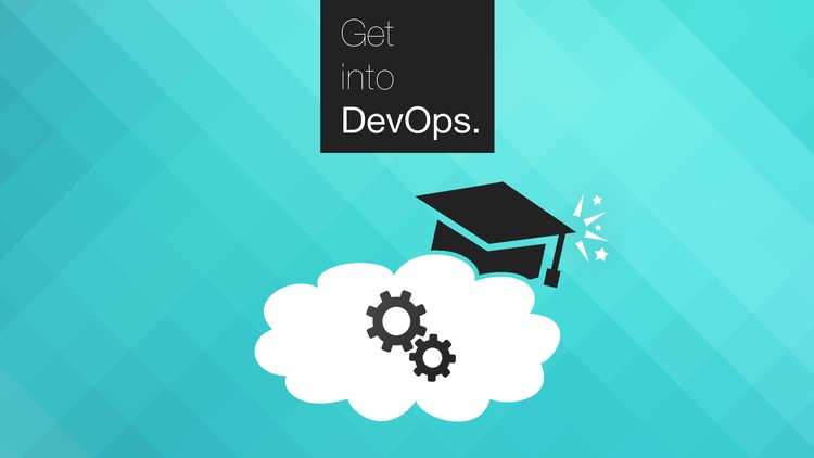 Get into DevOps: The Masterclass | Udemy
