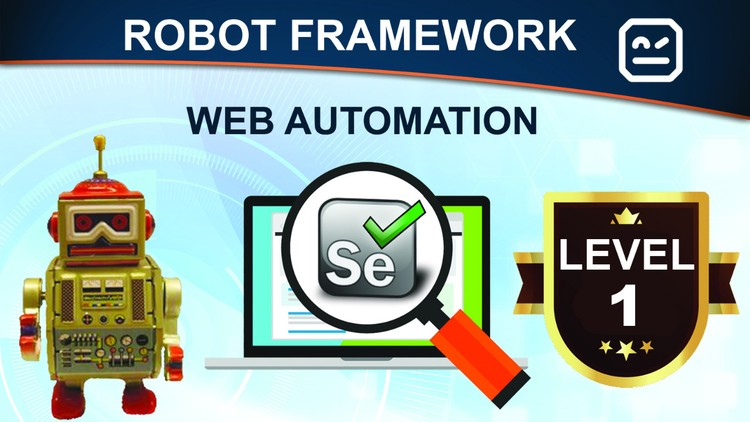 Learn Robot Framework (Selenium) from Industry Experts|22+hr | Udemy
