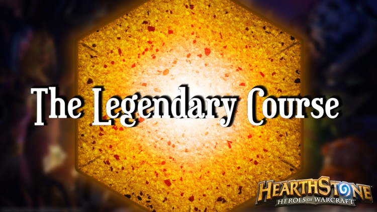 The Legendary Course - Become a Hearthstone Legend! | Udemy
