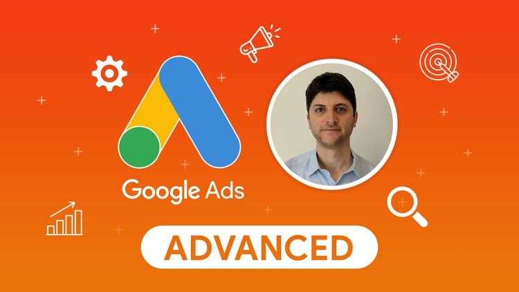 Advanced Google Ads / AdWords Training - Updated for 2019