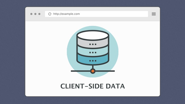 Client-Side Data Storage Ultimate Guide | Udemy