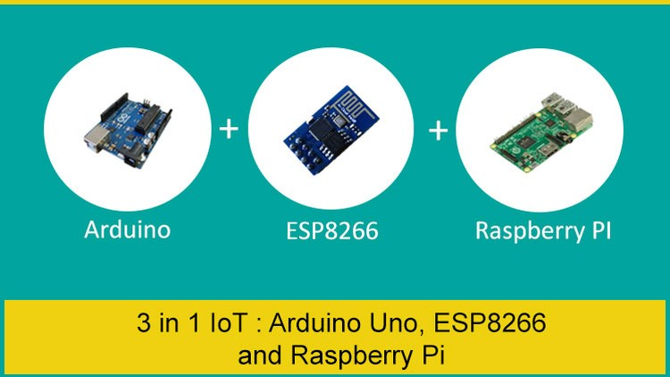 3 in 1 IoT Bundle : Arduino Uno, ESP8266 and Raspberry Pi | Udemy