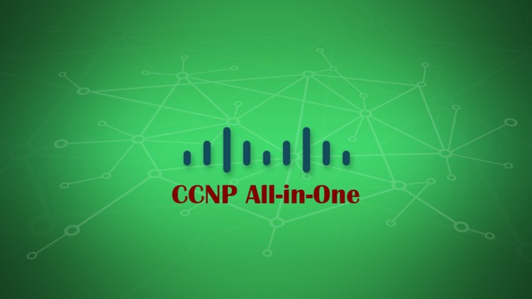 Cisco CCNP All-in-One ( Route + Switch + TSHOOT ) Training | Udemy
