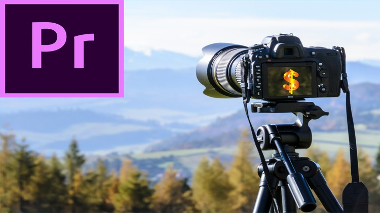 Adobe Premiere Pro 2019: Zero to Hero|Earn Money by Video