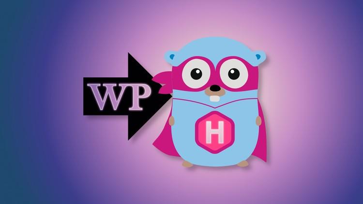 Migrate from WordPress to Hugo, Step by Step   Udemy