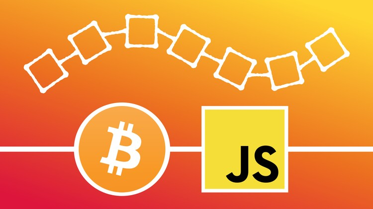 Learn Blockchain By Building Your Own In JavaScript | Udemy