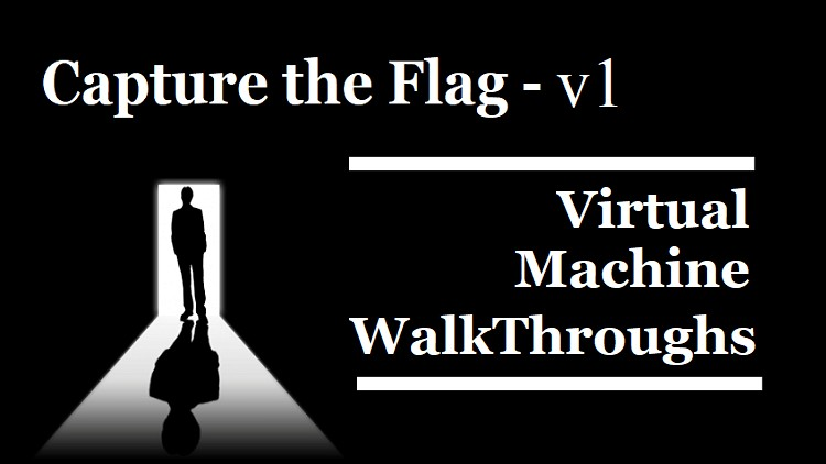 Ethical Hacking – Capture the Flag Walkthroughs – v1